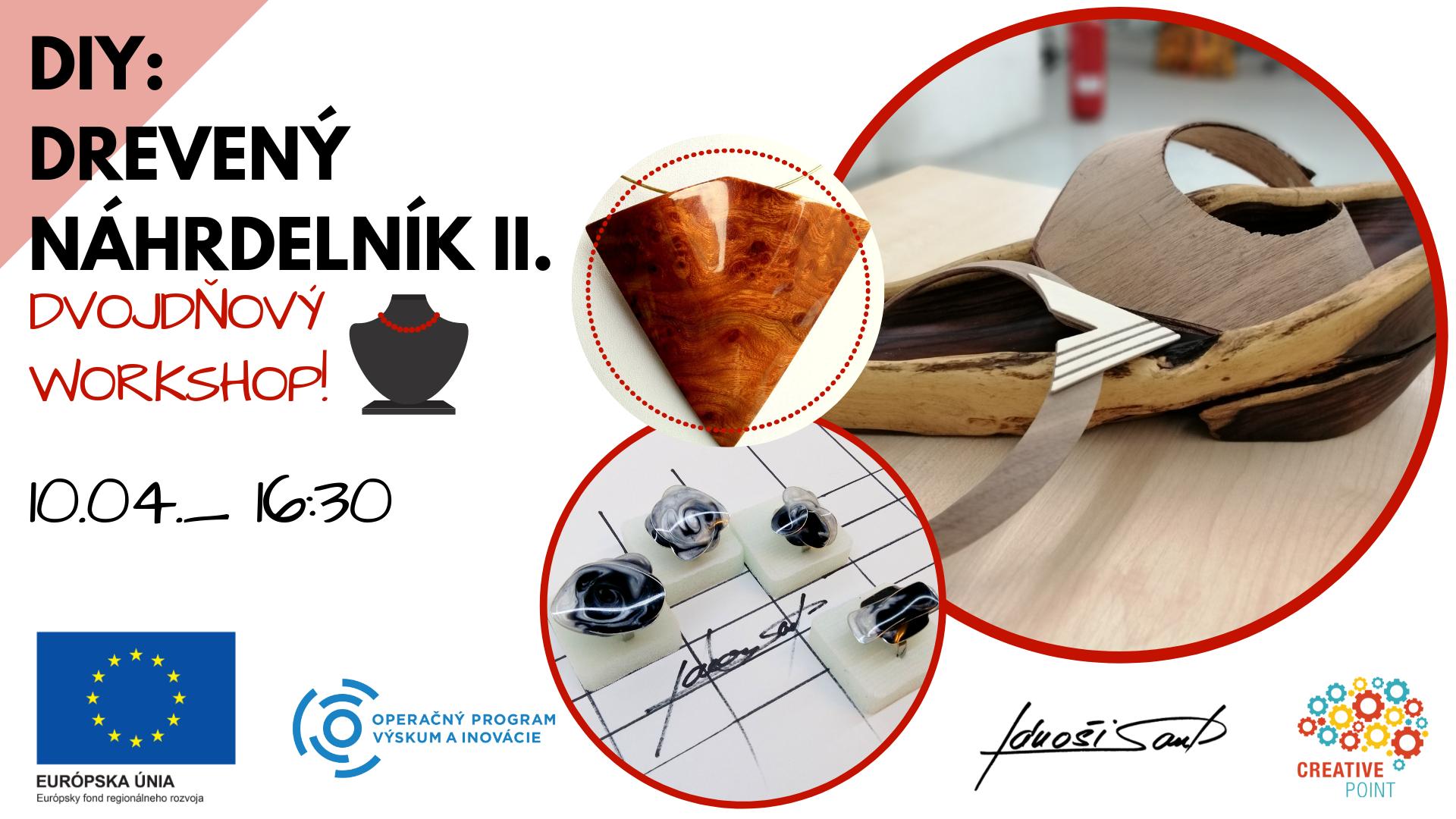 ae42dc9ef Príďte si k nám dokončiť drevený náhrdelník pod vedením skúseného lektora a  umelca Jána Jánošiho! Za pomoci ručných nástrojov sa naučíte umelecky  spracovať ...